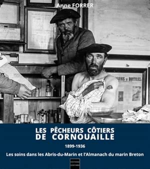 Les pêcheurs côtiers de Cornouaille : 1899-1936 : les soins dans Les abris du marin et l'Almanach du marin breton