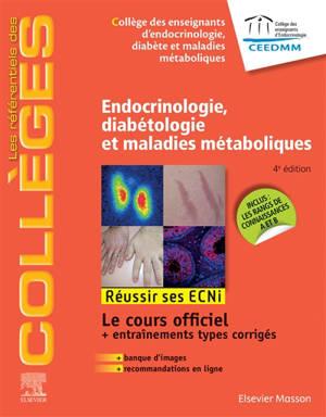 Endocrinologie, diabétologie et maladies métaboliques : réussir ses ECNi : le cours officiel + entraînements types corrigés + banque d'images + recommandations en ligne