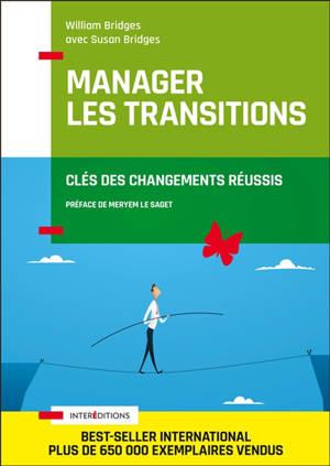 Manager les transitions : clés des changements réussis