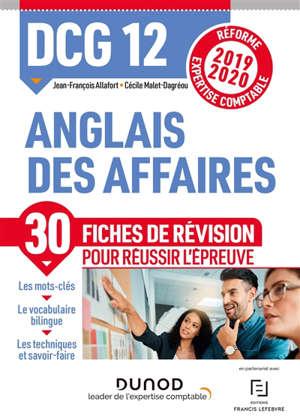 DCG 12, anglais des affaires : 30 fiches de révision pour réussir l'épreuve : réforme expertise comptable 2019-2020