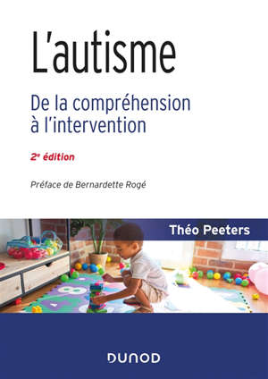 L'autisme : de la compréhension à l'intervention