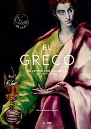El Greco : un artiste à (re)découvrir en 40 notices
