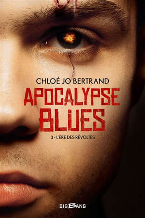 Apocalypse blues. Volume 3, L'ère des révoltes