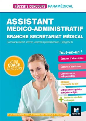 Assistant médico-administratif : branche secrétariat médical : concours externe, interne, exmaens professionnels, catégorie B