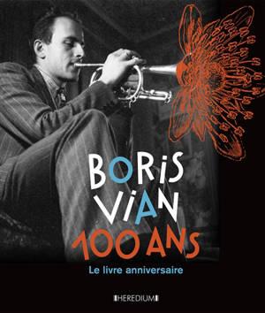 Boris Vian, 100 ans : le livre anniversaire