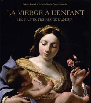 La Vierge à l'Enfant : les hautes figures de l'amour