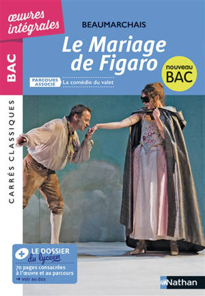 Le mariage de Figaro : comédie, 1784, texte intégral : nouveau bac