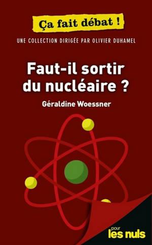 Faut-il sortir du nucléaire ?