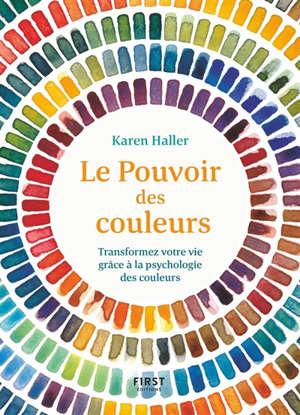 Le pouvoir des couleurs : transformez votre vie grâce à la psychologie des couleurs