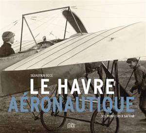 Le Havre aéronautique : des pionniers à Safran
