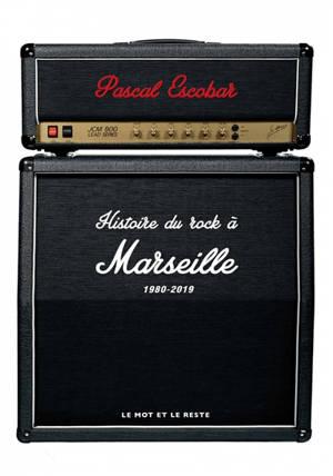 Histoire du rock à Marseille, 1980-2019