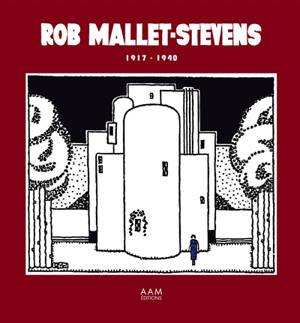 Rob Mallet-Stevens : 1917-1940