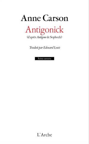 Antigonick : d'après Antigone de Sophocle