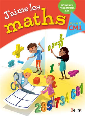 J'aime les maths CM1, cycle 3