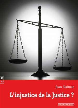 L'injustice de la justice ?