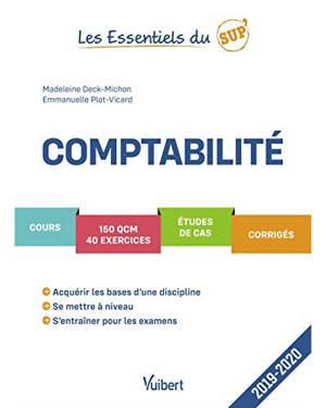 Comptabilité : cours, 150 QCM, 40 exercices, études de cas, corrigés : 2019-2020