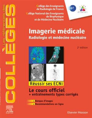Imagerie médicale : radiologie et médecine nucléaire : réussir les ECNi