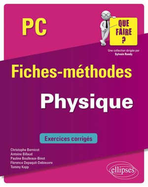 Physique PC : fiches-méthodes : exercices corrigés