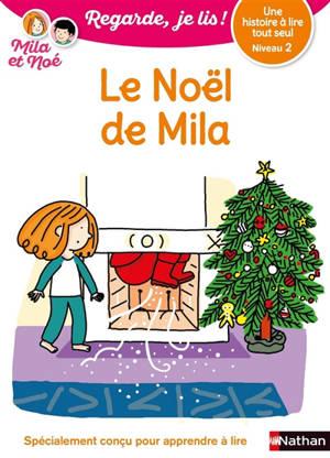 Le Noël de Mila : une histoire à lire tout seul, niveau 2
