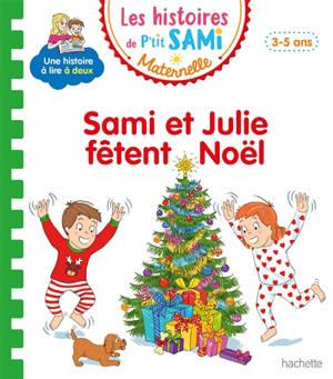 Sami et Julie fêtent Noël : petite-moyenne sections, 3-5 ans