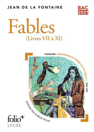 Fables : livres VII à XI : bac 2020