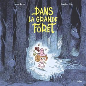 Dans la grande forêt