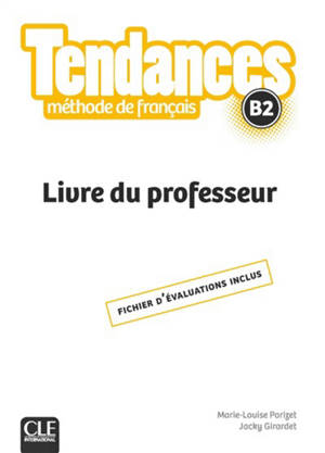 Tendances Methode De Francais B2 Livre Du Professeur