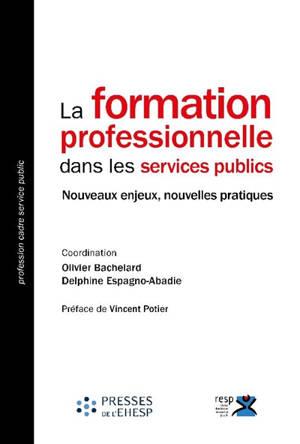 La formation professionnelle dans les services publics : nouveaux enjeux, nouvelles pratiques