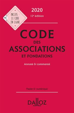 Code des associations et fondations annoté & commenté : 2020