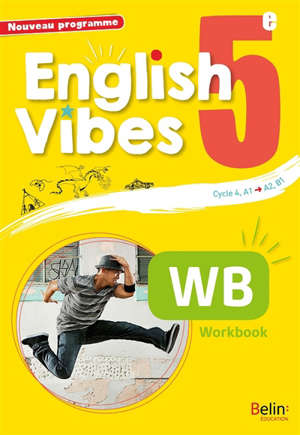 English vibes 5e, cycle 4, A2-B1 : nouveau programme : workbook