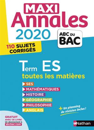 Maxi annales 2020 terminale ES, toutes les matières : 110 sujets corrigés