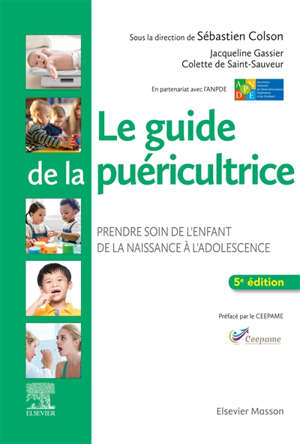 Le guide de la puéricultrice : prendre soin de l'enfant, de la naissance à l'adolescence