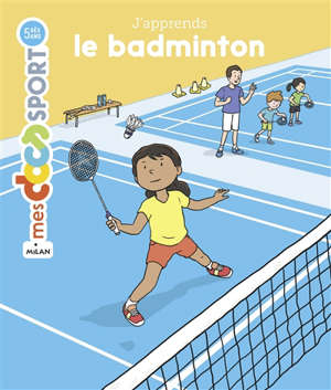 J'apprends le badminton
