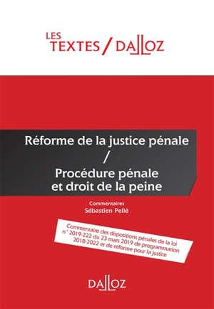 Réforme de la justice pénale, procédure pénale et droit de la peine : commentaire des dispositions pénales n° 2019-222 du 23 mars 2019 de programmation 2018-2022 et de réforme pour la justice