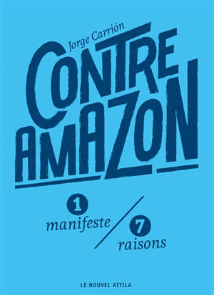 Contre Amazon : 1 manifeste, 7 raisons