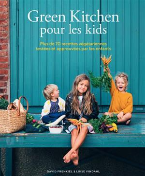 Green kitchen pour les kids : plus de 70 recettes végétariennes testées et approuvées par les enfants