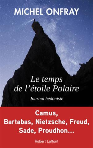 Le temps de l'étoile Polaire : journal hédoniste