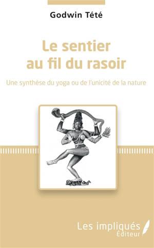 Le sentier au fil du rasoir : une synthèse du yoga ou de l'unicité de la nature