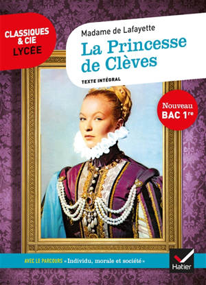 La princesse de Clèves (1678) : texte intégral suivi d'un dossier nouveau bac