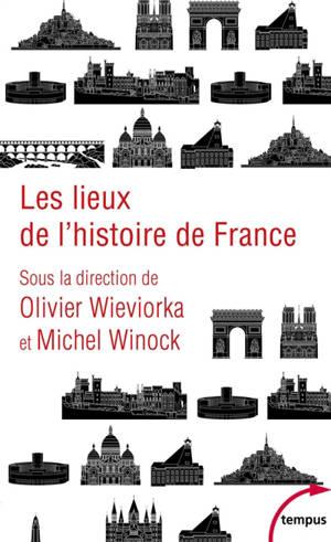 Les lieux de l'histoire de France