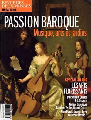 Revue des deux mondes, hors-série patrimoine, Passion baroque : musique, arts et jardins : les Arts florissants, spécial 40 ans