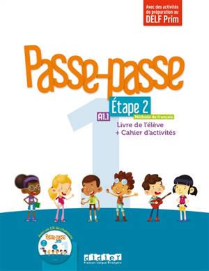 Passe-passe, méthode de français, A1.1, étape 2 : livre de l'élève + cahier d'activités : avec des activités de préparation au DELF Prim