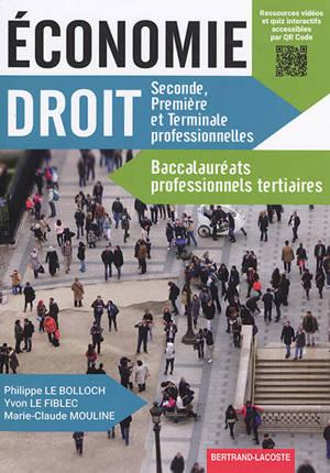 Economie, droit : seconde, première et terminale professionnelles : baccalauréats professionnels tertiaires