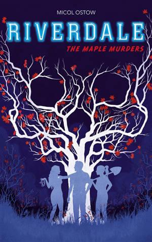 Riverdale. Volume 3, The maple murders