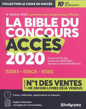 La bible du concours Accès 2020 : ESDES, ESSCA, IESEG : cours, méthodes, applications et astuces, sujets d'annales corrigées et commentées