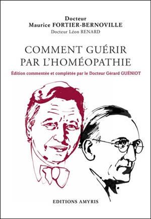 Comment guérir par l'homéopathie