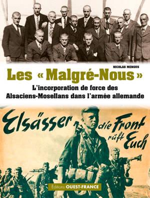 Les malgré-nous : l'incorporation de force des Alsaciens et Mosellans dans l'armée allemande