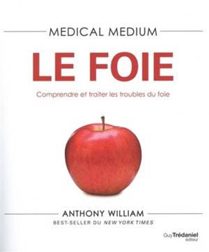 Medical medium, Le foie : comprendre et traiter les troubles du foie