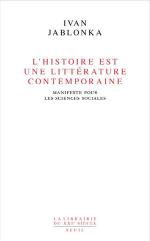 L'histoire est une littérature contemporaine : manifeste pour les sciences sociales