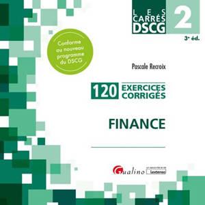 Finance : 120 exercices corrigés : conforme au nouveau programme du DSCG